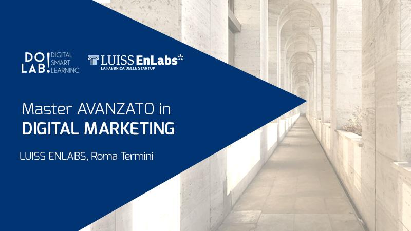 Master avanzato in Digital Marketing a Roma con DoLab e LUISS ENLABS